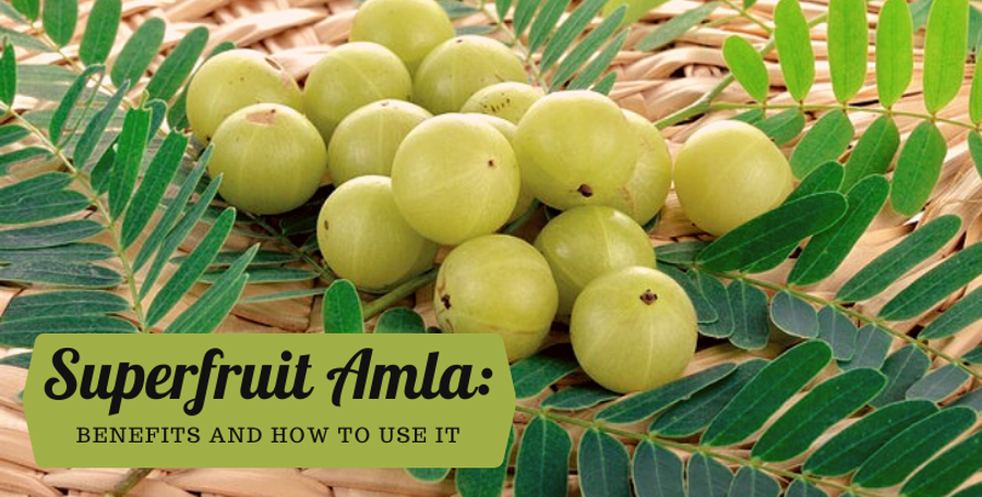 Ayurvedic Superfruit Amla- benefits and how to use it?